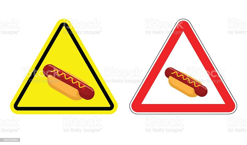Warning attention hot dog sign . Dangers fast food vector art illustration
