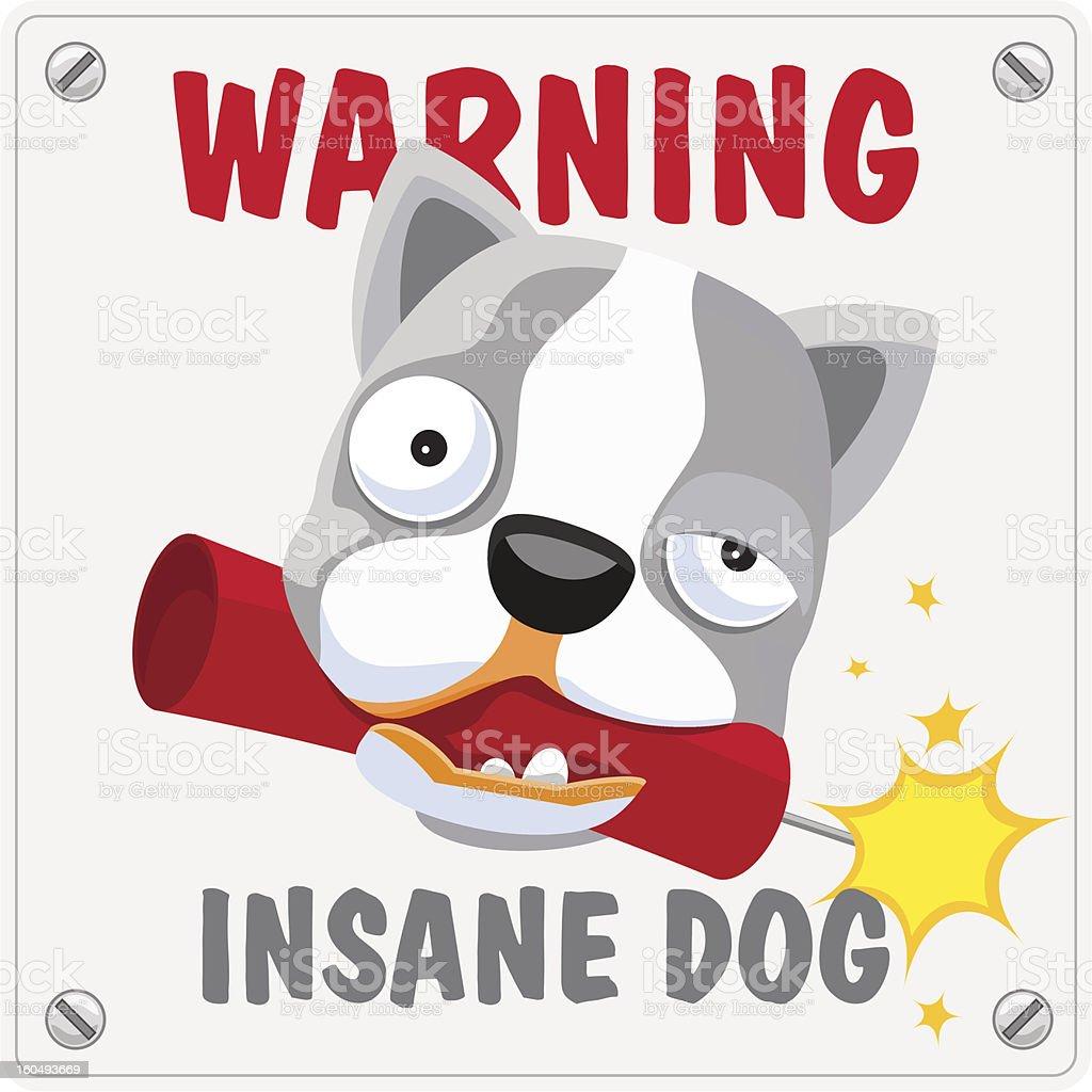 Warning. Insane dog. royalty-free stock vector art