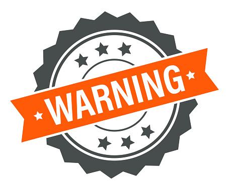 Warning - Stamp, Imprint, Banner, Label, Ribbon Template. Vector Stock Illustration