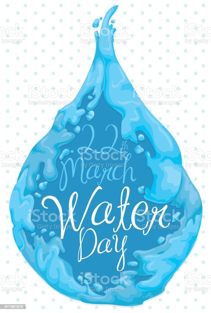 Water Drop with Reminder Date for World Water Day vector art illustration