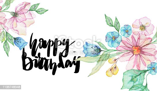 "istock watercolor flowers with lettering ""happy birthday"" 1135748348"