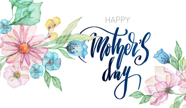 """watercolor flowers with lettering """"happy mothers day"""" - mothers day stock illustrations"""