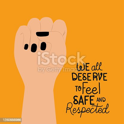 We all deserve to feel safe text with fist design of protest theme Vector illustration