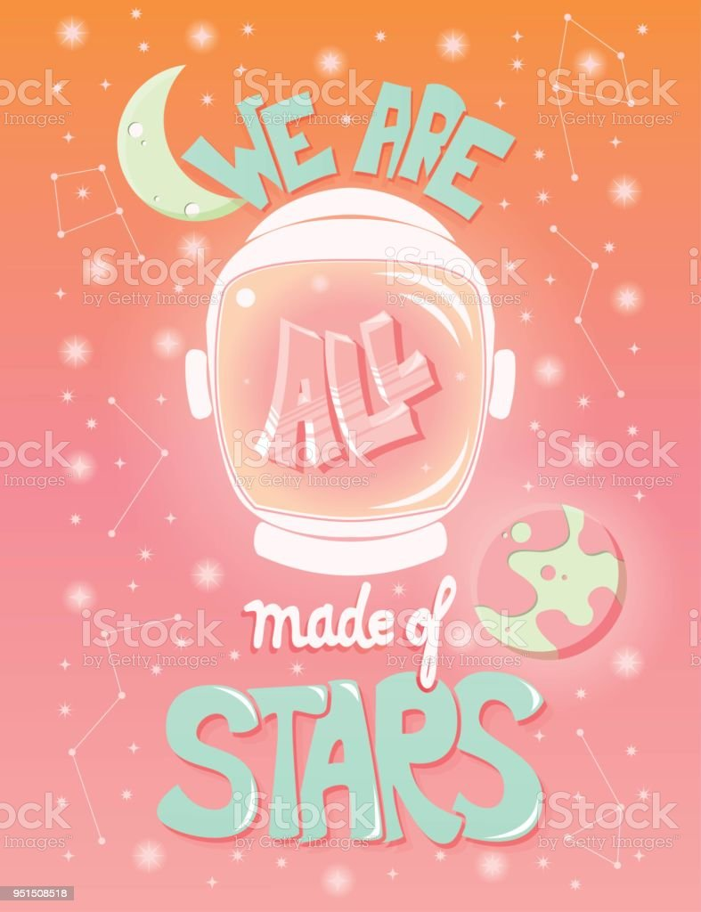 d4f189b8a We are all made of stars, typography modern poster design with astronaut  helmet and night sky, vector illustration - Illustration .