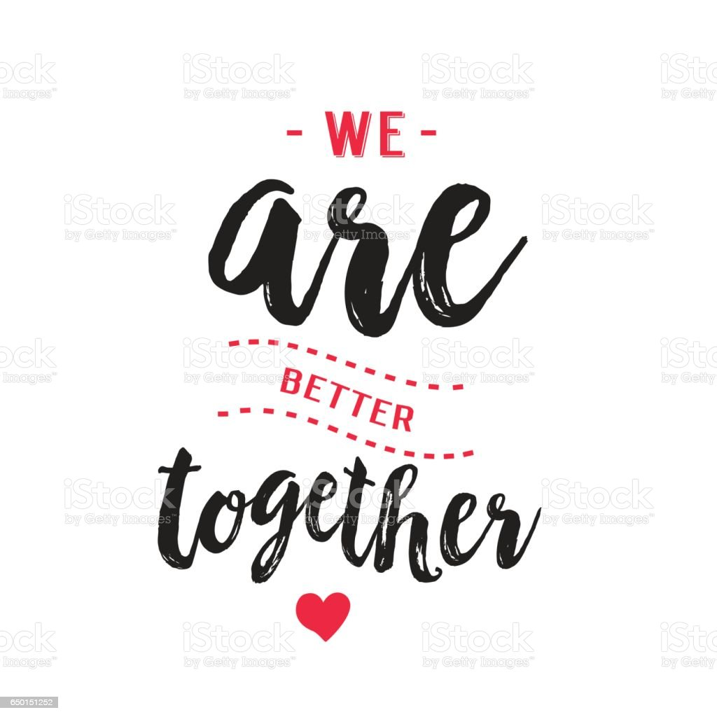 We are better together calligraphy vector art illustration