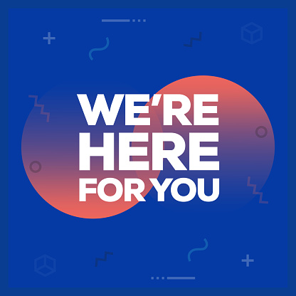 We Are Here For You. Inspiring Creative Motivation Quote Poster Template. Vector Typography - Illustration