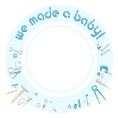 """Illustration of a circle of tools with text """"We made a baby"""". Announcement of a coming baby boy for a postcard. Tools and text for an announcement of pregnancy. Blue template for a photo of a newborn baby boy."""