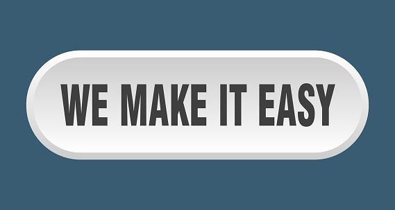 we make it easy button. rounded sign on white background