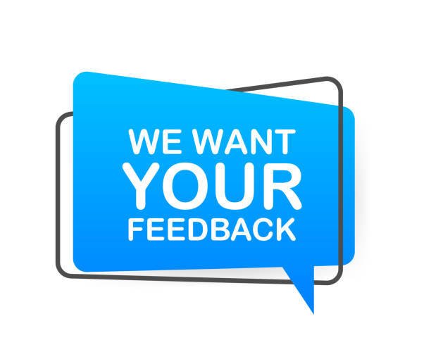 We want your feedback written on speech bubble. Advertising sign. Vector stock illustration. We want your feedback written on speech bubble. Advertising sign. Vector stock illustration survey stock illustrations