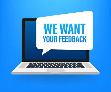 We want your feedback written on speech bubble. Advertising sign. Vector stock illustration