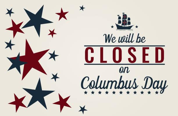우리는 콜럼버스의 날에 폐쇄가 될 것입니다. - columbus day stock illustrations