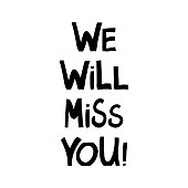 istock We will miss you. Cute hand drawn lettering in modern scandinavian style. Isolated on white. Vector stock illustration. 1252958435