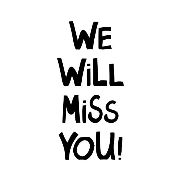 We will miss you. Cute hand drawn lettering in modern scandinavian style. Isolated on white. Vector stock illustration. We will miss you. Cute hand drawn lettering in modern scandinavian style. Isolated on white background. Vector stock illustration. exodus stock illustrations