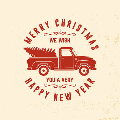 We wish you a very Merry Christmas and Happy New Year stamp sticker with classic red christmas ttruck. Vector. Vintage typographic design for xmas, new year emblem in retro style with pickup.