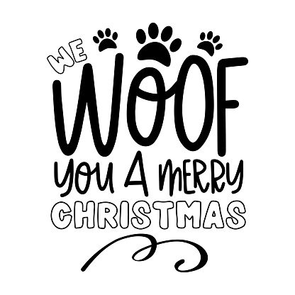 We woof you a Merry Christmas - funny greeting for Christmas.