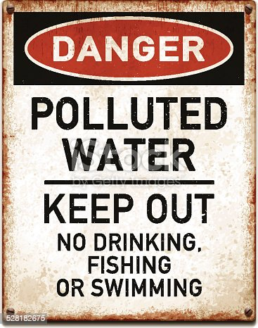 Vintage metal danger sign with polluted water no drinking, fishing or swimming warning. Grunge square placard with rusty stains, four screws and red and black banner reading DANGER. Photorealistic vector illustration isolated on white. Layered EPS10 file with transparencies and global colors. Individual elements and textures. Related images linked below.
