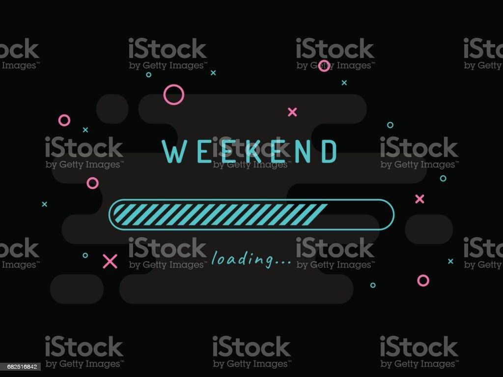Weekend loading - vector illustration. Black background. vector art illustration