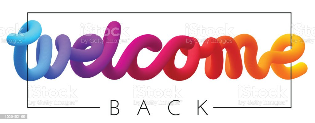 Welcome back colorful spectrum inscription isolated on white.