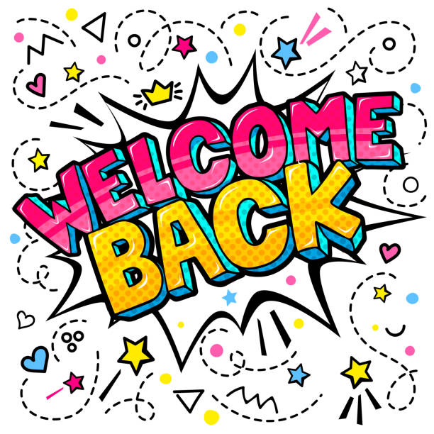 Welcome Back lettering in pop art style. White background and comic speech bubble with Welcome Back lettering in pop art style. back stock illustrations