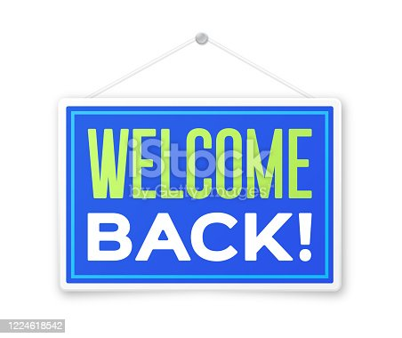 istock Welcome Back Sign 1224618542