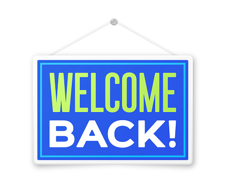 Welcome Back sign.