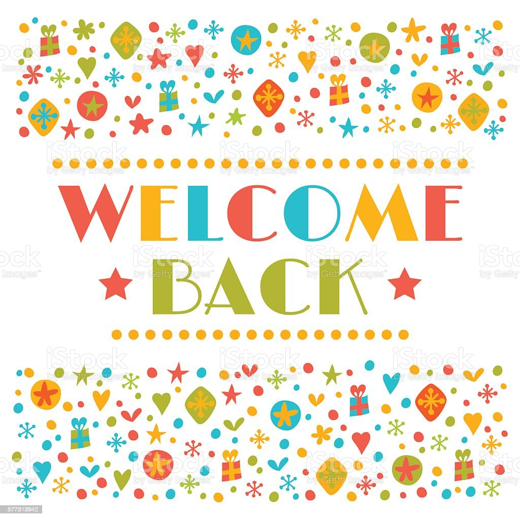 ... Welcome Back Text With Colorful Design Elements. Greeting Card. Vector  Art Illustration ...