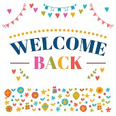 Welcome back text with colorful design elements. Greeting card.