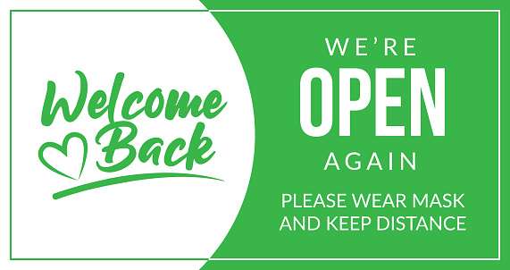 Welcome back! We are open again. Keep social distance and use a face mask. Vector open sign for the door