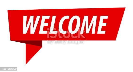 istock Welcome - Banner, Speech Bubble, Label, Ribbon Template. Vector Stock Illustration 1291981309