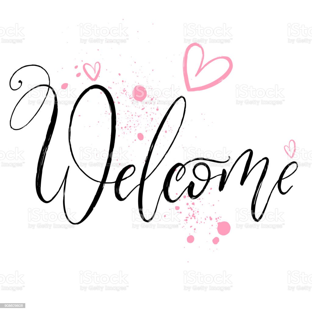 Welcome Brush Lettering Style Hand Draw Calligraphy Word With Drawn Hearts And Drops Royalty