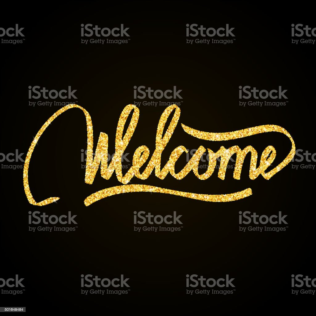 Welcome Gold Glitter Hand Lettering On Black Background Greeting