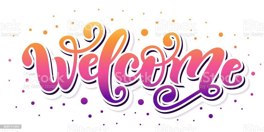Welcome. Hand Lettering word. Handwritten modern brush typography sign. Color gradient. Vector illustration vector art illustration