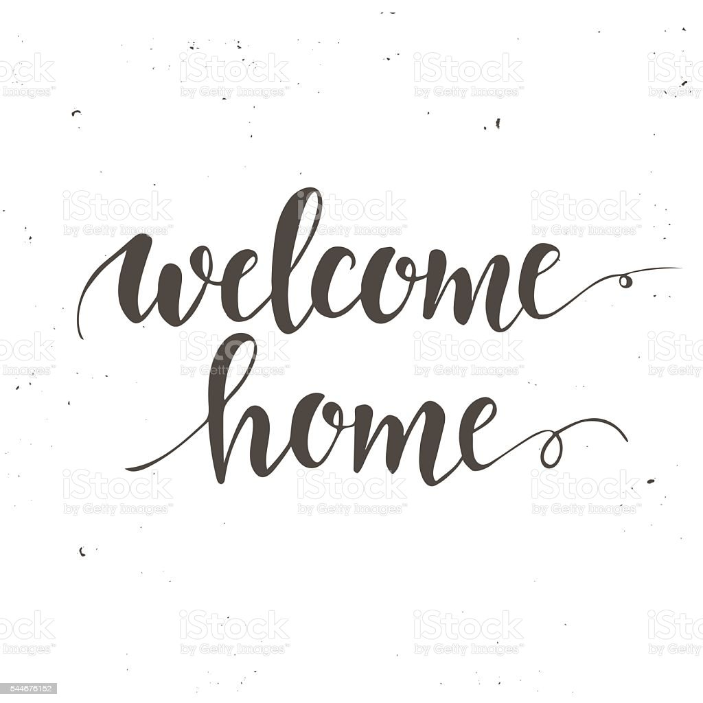 Welcome home conceptual handwritten phrase stock vector for Back to home pics