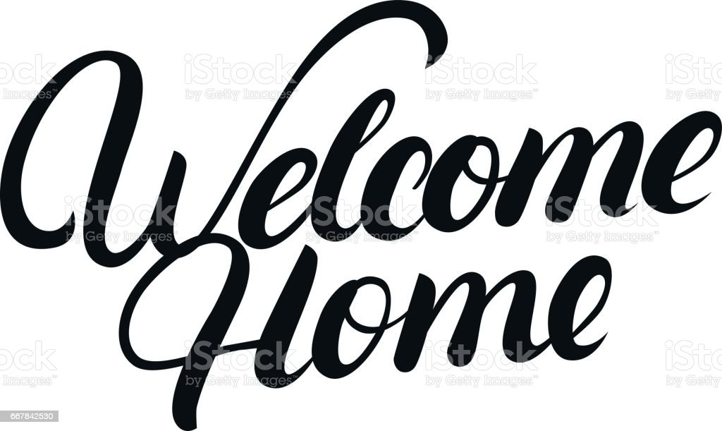 Welcome home hand written lettering stock vector art