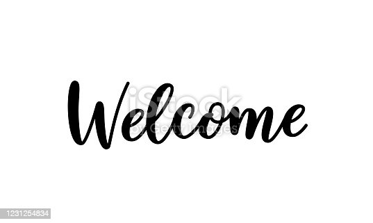 Welcome sign. Hand lettering text for posters and greeting cards design. Modern calligraphy for your unique design. Welcome word isolated on white background.