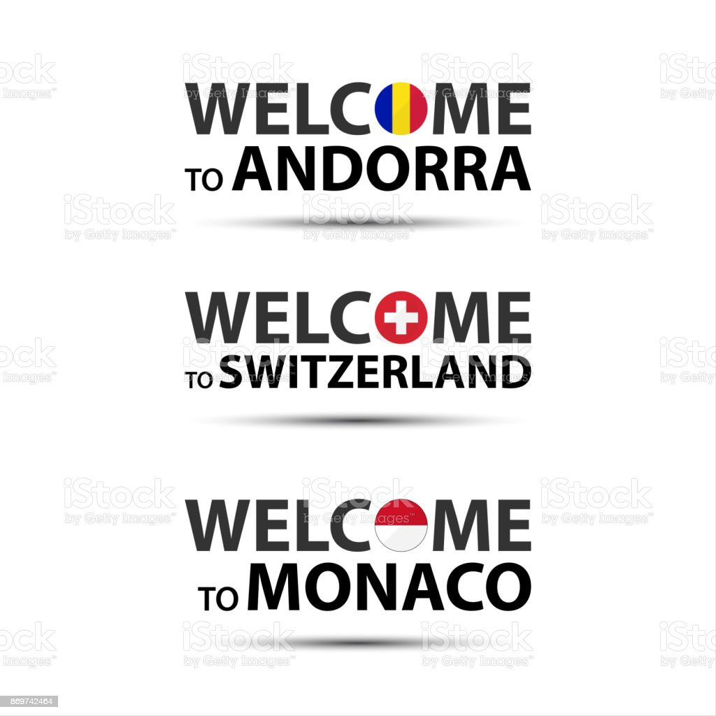 Welcome to andorra welcome to switzerland and welcome to monaco welcome to andorra welcome to switzerland and welcome to monaco symbols with flags simple buycottarizona Gallery