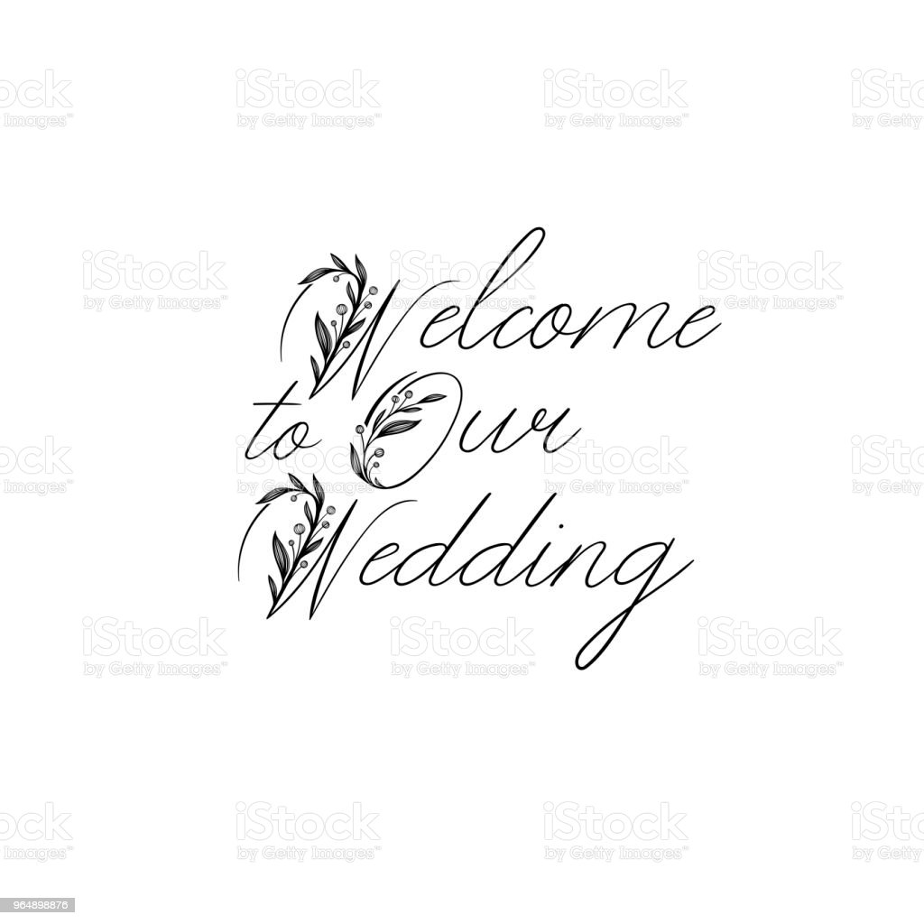 Welcome to Our Wedding hand lettering inscription. Modern Calligraphy Greeting Card. Vector. Isolated on White Background royalty-free welcome to our wedding hand lettering inscription modern calligraphy greeting card vector isolated on white background stock vector art & more images of art