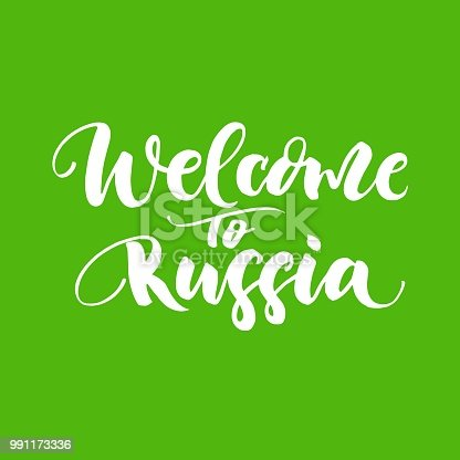 istock Welcome to Russia lettering. Greeting card with calligraphy for FIFA World Cup in Russia 2018. Hand drawn design elements. 991173336