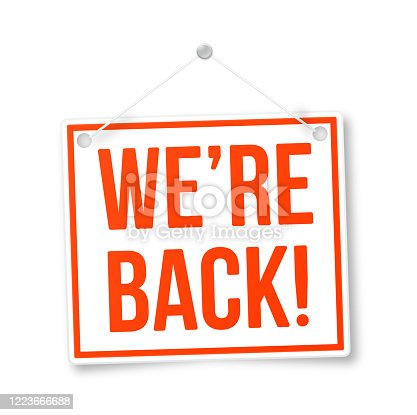 istock We're Back Sign 1223666688
