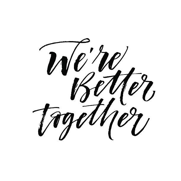 Download Better Together Vector Text Phrase Illustration Love Or ...