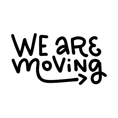 We're moving - lettering Moving card text. Clipart image isolated on white background