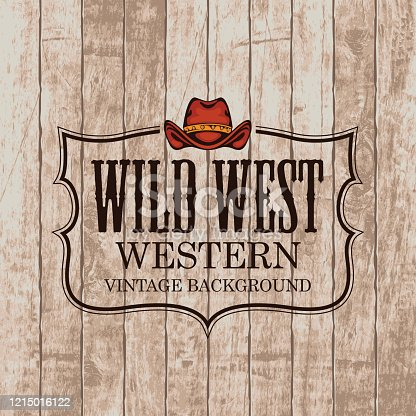 Western vintage emblem with a cowboy hat on the wooden background. Decorative banner on the theme of Wild West in retro style