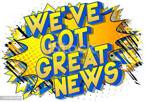 istock We've Got Great News - Comic book style word 1244824589