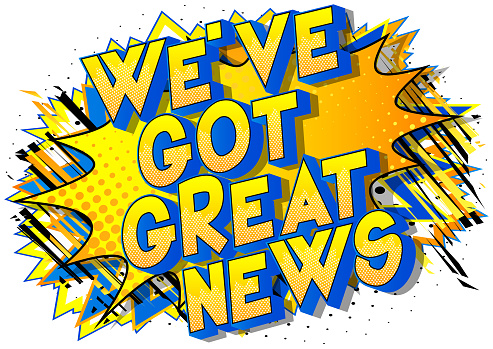 Weve Got Great News Comic Book Style Word Stock Illustration - Download Image Now