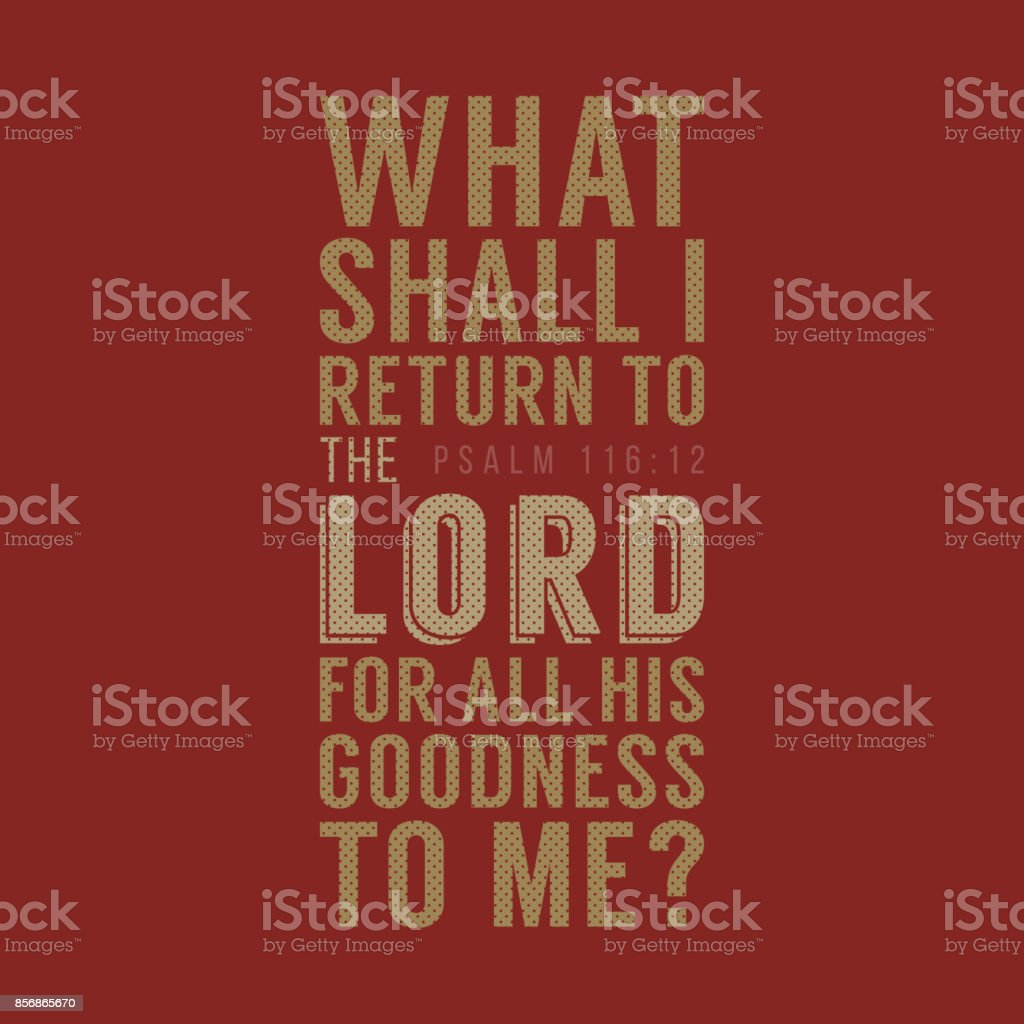 What shall I return to the LORD for all his goodness to me, christian poster typography, bible verse from Psalm vector art illustration