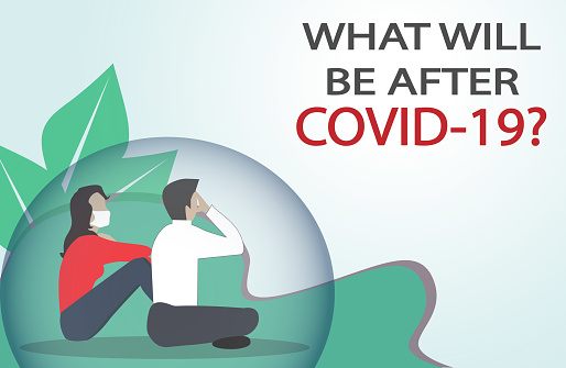 What will be after Covid-19?New phase and opportunity for humankind.
