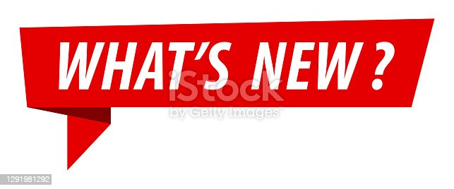 istock What's New - Banner, Speech Bubble, Label, Ribbon Template. Vector Stock Illustration 1291981292