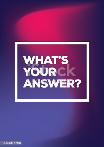 What's Your Answer. Inspiring Creative Motivation Quote Poster Template. Vector Typography - Illustration