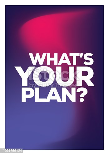What's Your Plan. Inspiring Creative Motivation Quote Poster Template. Vector Typography - Illustration