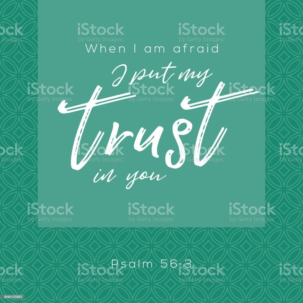 When i'm afraid i put my trust in you, bible typographic from psalm, on circle geometric background vector art illustration